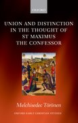 Cover for Union and Distinction in the Thought of St Maximus the Confessor