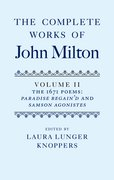 The Complete Works of John Milton: Volume II The 1671 Poems: <i>Paradise Regain'd</i> and <i>Samson Agonistes</i>