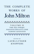 The Complete Works of John Milton: Volume II The 1671 Poems: <i>Paradise Regain'd</i> and <i>Samson Agonistes</i>