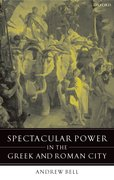 Cover for Spectacular Power in the Greek and Roman City