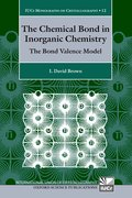 The Chemical Bond in Inorganic Chemistry The Bond Valence Model