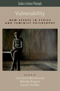 Vulnerability New Essays in Ethics and Feminist Philosophy