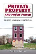 Private Property and Public Power Eminent Domain in Philadelphia
