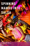 Cover for Spinning Mambo into Salsa