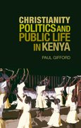 Cover for Christianity Politics and Public Life in Kenya