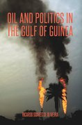 Cover for Oil and Politics in the Gulf of Guinea