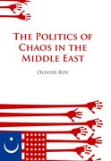 Cover for Politics of Chaos in the Middle East
