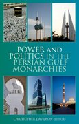 Cover for Power and Politics in the Persian Gulf Monarchies