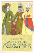 Cover for Visions of the Ottoman World in Renaissance Europe