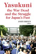 Cover for Yasukuni the War Dead and the Struggle for Japan