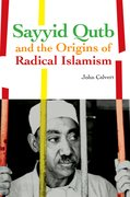 Cover for Sayyid Qutb and the Origins of Radical Islamism