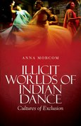 Cover for Illicit Worlds of Indian Dance