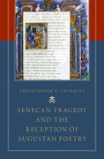 Cover for Senecan Tragedy and the Reception of Augustan Poetry