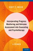 Cover for Incorporating Progress Monitoring and Outcome Assessment into Counseling and Psychotherapy