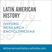 Cover for Oxford Research Encyclopedias: Latin American History