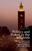Cover for Politics and Power in the Maghreb