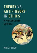 Cover for Theory vs. Anti-Theory in Ethics