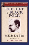 Cover for The Gift of Black Folk (The Oxford W. E. B. Du Bois)