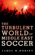 Cover for The Turbulent World of Middle East Soccer