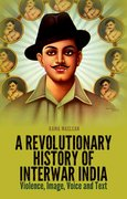 Cover for A Revolutionary History of Interwar India