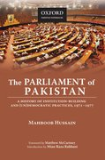 Cover for The Parliament of Pakistan: A History of Institution-Building and (Un)Democratic Practices, 1971-1977