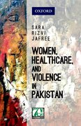 Cover for Women, Healthcare, and Violence in Pakistan