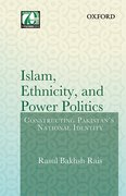 Cover for Islam, Ethnicity and Power Politics