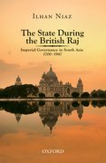 Cover for The State During the British Raj: Imperial Governance in South Asia 1700-1947