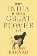 Cover for Why India is not a Great Power (Yet)