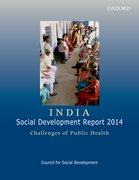 Cover for INDIA: SOCIAL DEVELOPMENT REPORT 2014: CHALLENGES OF PUBLIC HEALTH