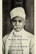 Cover for Madan Mohan Malaviya and the Indian Freedom Movement