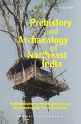 Cover for Prehistory and Archaeology of Northeast India