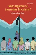 Cover for What Happened to Governance in Kashmir?