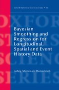 Cover for Bayesian Smoothing and Regression for Longitudinal, Spatial and Event History Data