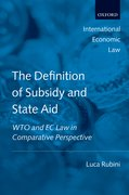 The Definition of Subsidy and State Aid WTO and EC Law in Comparative Perspective