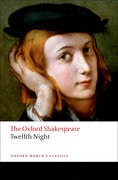 Cover for Twelfth Night, or What You Will: The Oxford Shakespeare