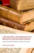 Cover for Law, Reason, and Morality, in Medieval Jewish Philosophy