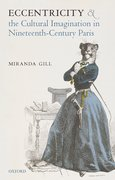 Cover for Eccentricity and the Cultural Imagination in Nineteenth-Century Paris