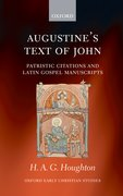 Augustine's Text of John Patristic Citations and Latin Gospel Manuscripts