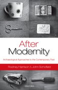 After Modernity Archaeological Approaches to the Contemporary Past