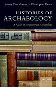 Histories of Archaeology A Reader in the History of Archaeology