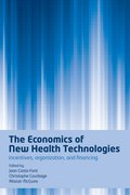 The Economics of New Health Technologies Incentives, organization, and financing