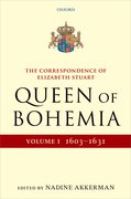 Cover for The Correspondence of Elizabeth Stuart, Queen of Bohemia, Volume I