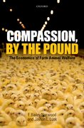 Compassion, by the Pound The Economics of Farm Animal Welfare