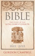 Bible The Story of the King James Version 1611 — 2011