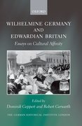 Wilhelmine Germany and Edwardian Britain Essays on Cultural Affinity