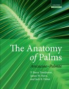 The Anatomy of Palms Arecaceae - Palmae