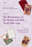The Oxford History of the Novel in English Volume 4: The Reinvention of the British and Irish Novel 1880-1940