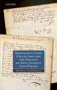 Cover for Manuscript Verse Collectors and the Politics of Anti-Courtly Love Poetry
