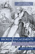 Broken Engagements The Action for Breach of Promise of Marriage and the Feminine Ideal, 1800-1940